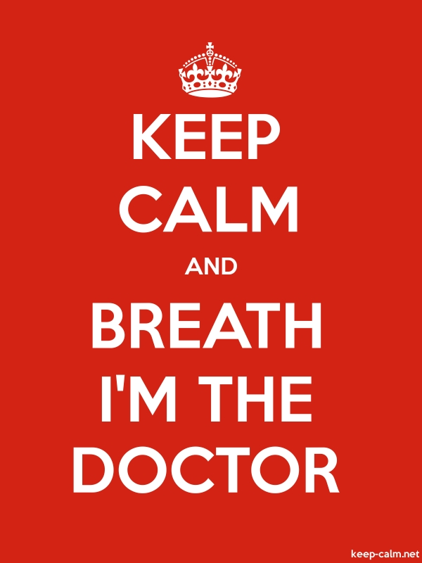 KEEP CALM AND BREATH I'M THE DOCTOR - white/red - Default (600x800)