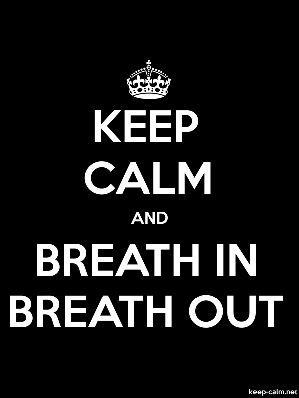 KEEP CALM AND BREATH IN BREATH OUT - white/black - Default (600x800)