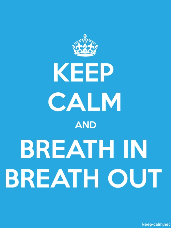 KEEP CALM AND BREATH IN BREATH OUT - white/blue - Default (600x800)
