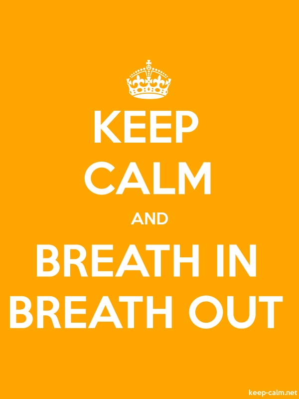 KEEP CALM AND BREATH IN BREATH OUT - white/orange - Default (600x800)