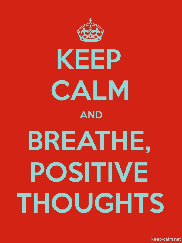 KEEP CALM AND BREATHE, POSITIVE THOUGHTS - lightblue/red - Default (600x800)