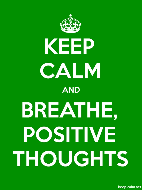 KEEP CALM AND BREATHE, POSITIVE THOUGHTS - white/green - Default (600x800)