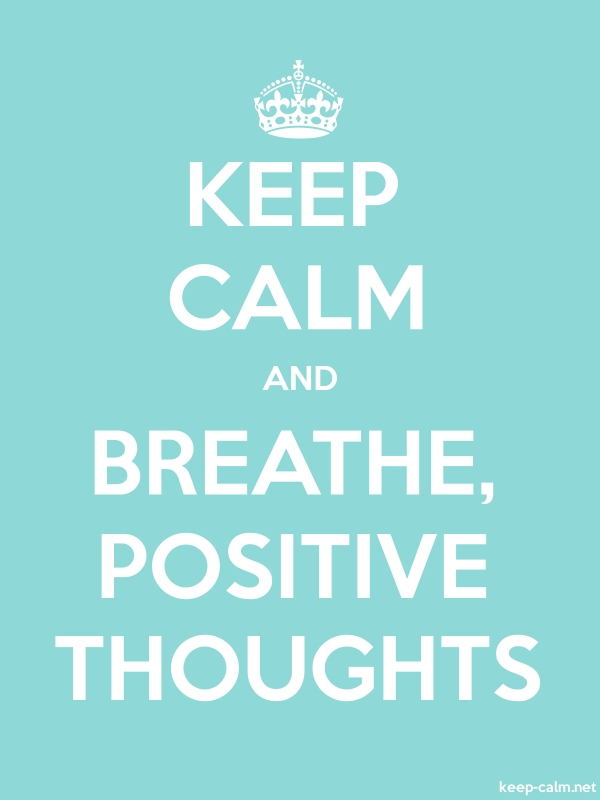 KEEP CALM AND BREATHE, POSITIVE THOUGHTS - white/lightblue - Default (600x800)