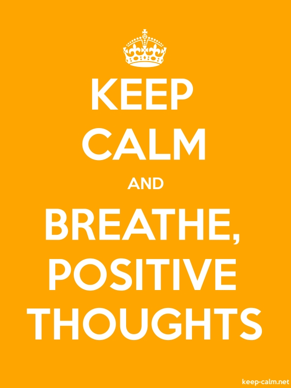 KEEP CALM AND BREATHE, POSITIVE THOUGHTS - white/orange - Default (600x800)