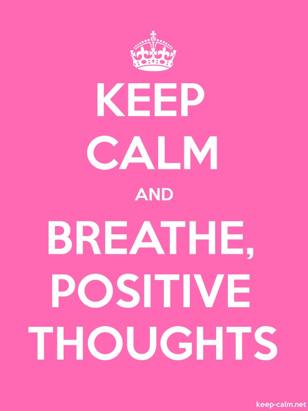 KEEP CALM AND BREATHE, POSITIVE THOUGHTS - white/pink - Default (600x800)