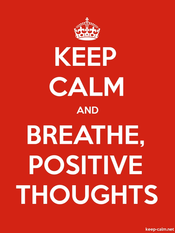 KEEP CALM AND BREATHE, POSITIVE THOUGHTS - white/red - Default (600x800)