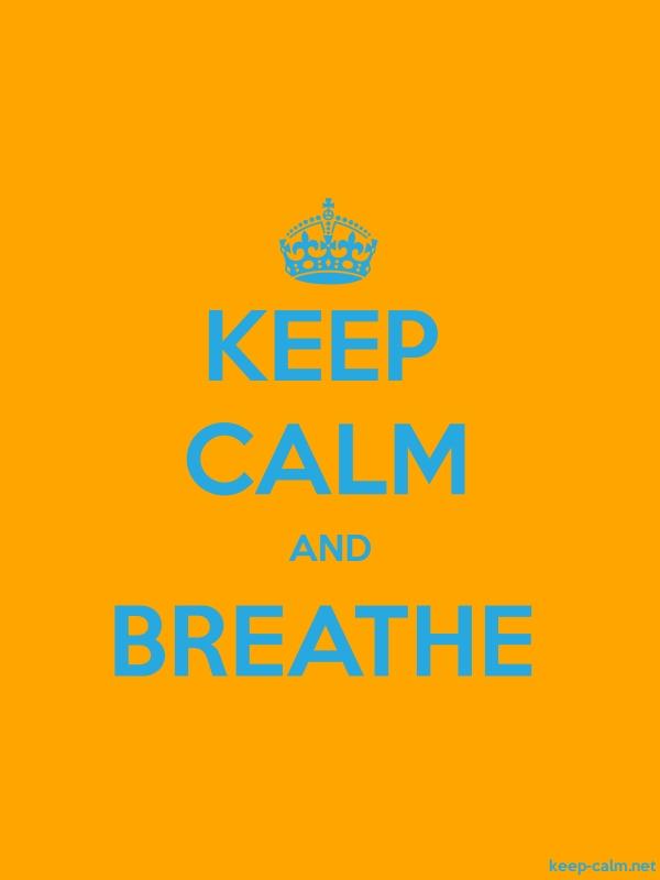 KEEP CALM AND BREATHE - blue/orange - Default (600x800)