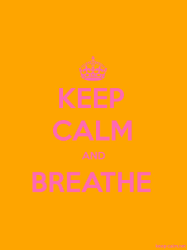 KEEP CALM AND BREATHE - pink/orange - Default (600x800)