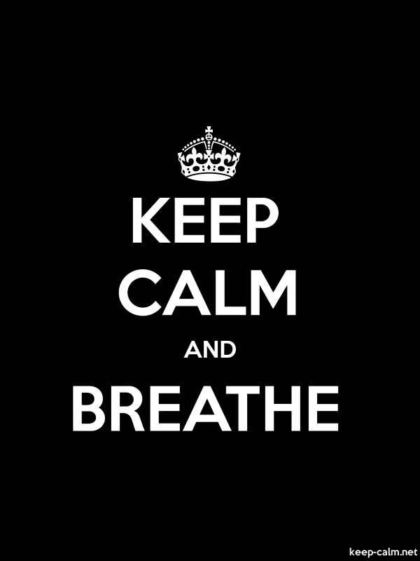KEEP CALM AND BREATHE - white/black - Default (600x800)