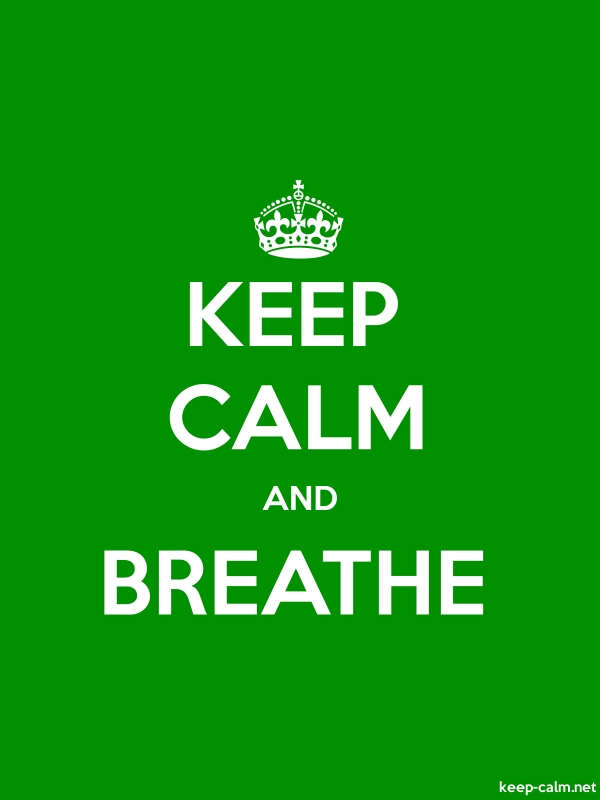 KEEP CALM AND BREATHE - white/green - Default (600x800)