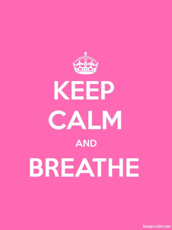 KEEP CALM AND BREATHE - white/pink - Default (600x800)