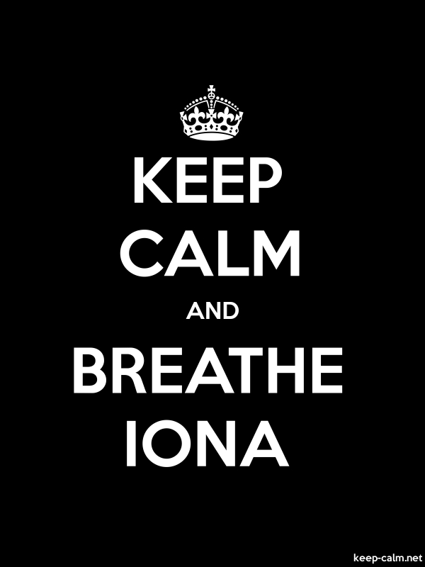 KEEP CALM AND BREATHE IONA - white/black - Default (600x800)