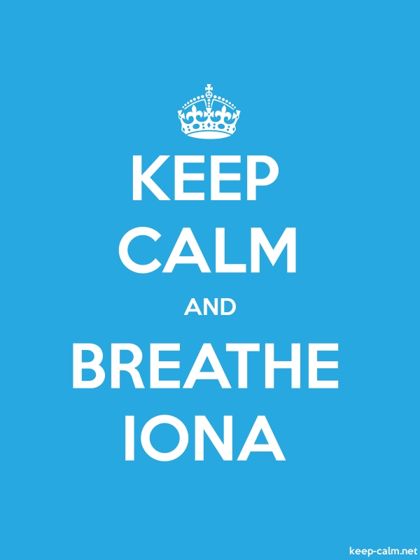 KEEP CALM AND BREATHE IONA - white/blue - Default (600x800)