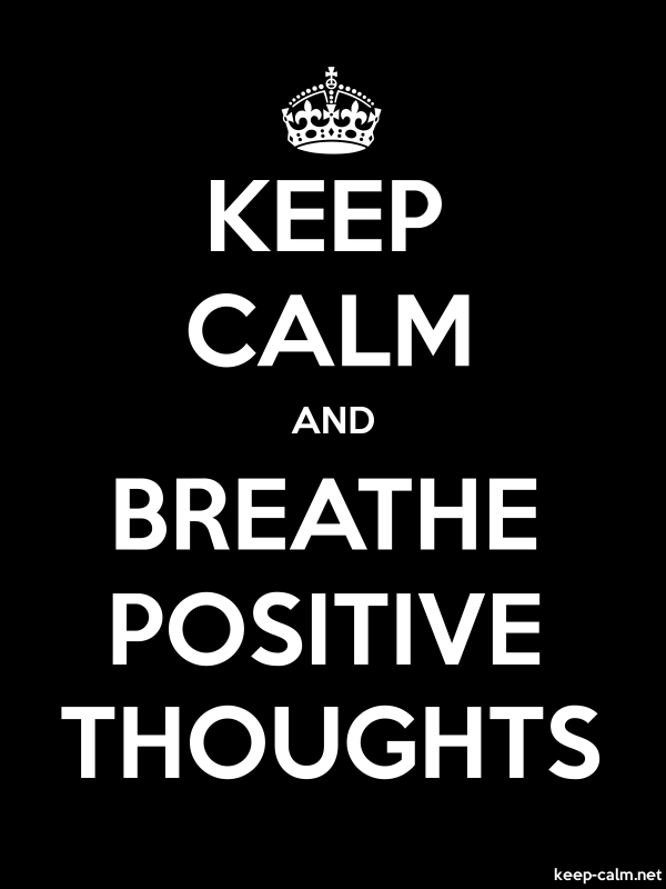 KEEP CALM AND BREATHE POSITIVE THOUGHTS - white/black - Default (600x800)