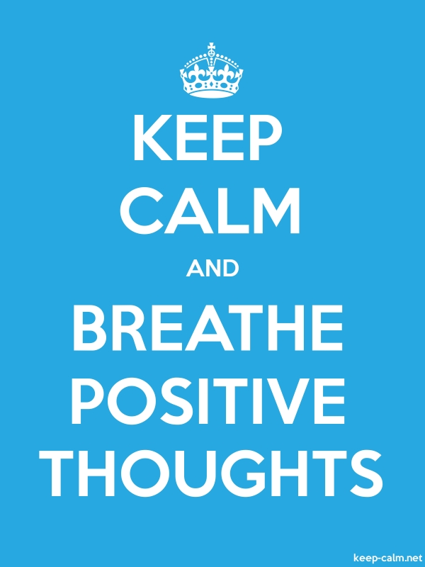 KEEP CALM AND BREATHE POSITIVE THOUGHTS - white/blue - Default (600x800)