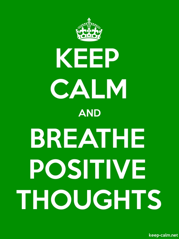 KEEP CALM AND BREATHE POSITIVE THOUGHTS - white/green - Default (600x800)