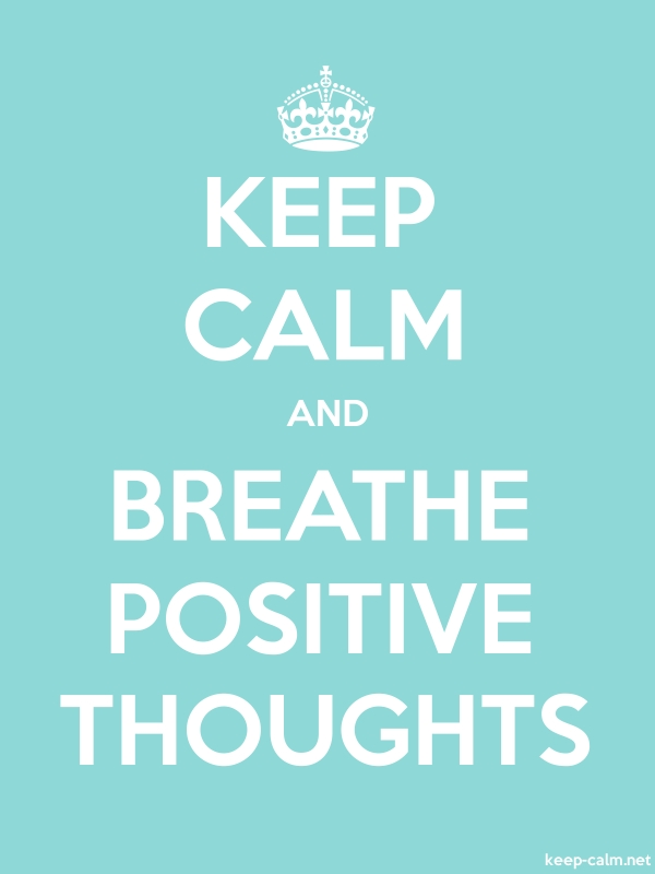 KEEP CALM AND BREATHE POSITIVE THOUGHTS - white/lightblue - Default (600x800)