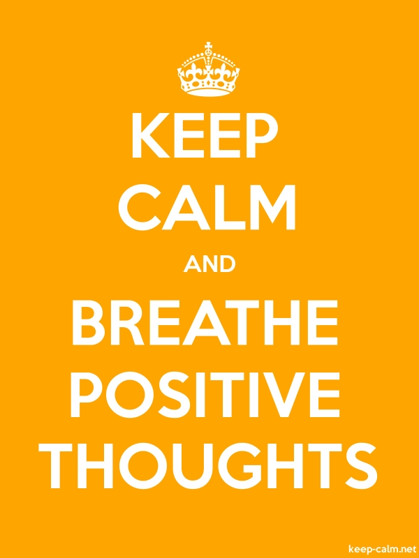 KEEP CALM AND BREATHE POSITIVE THOUGHTS - white/orange - Default (600x800)