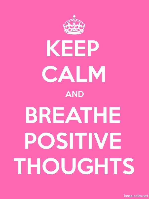 KEEP CALM AND BREATHE POSITIVE THOUGHTS - white/pink - Default (600x800)