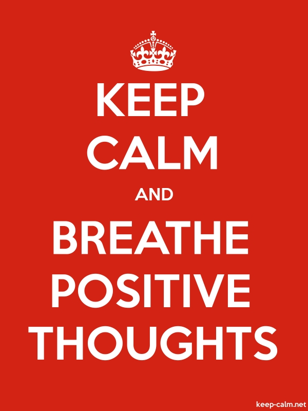 KEEP CALM AND BREATHE POSITIVE THOUGHTS - white/red - Default (600x800)