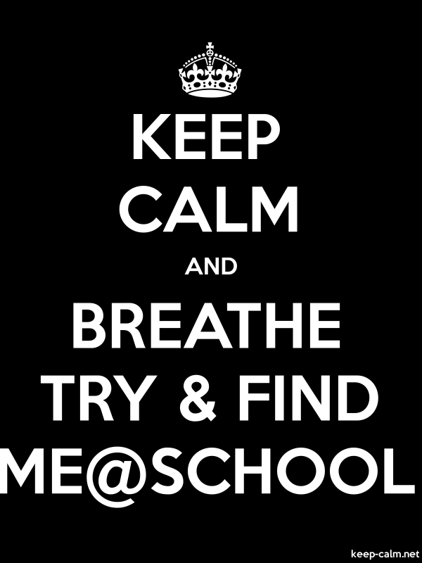 KEEP CALM AND BREATHE TRY & FIND ME@SCHOOL - white/black - Default (600x800)