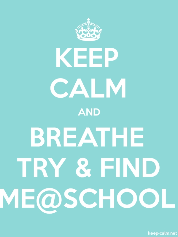KEEP CALM AND BREATHE TRY & FIND ME@SCHOOL - white/lightblue - Default (600x800)