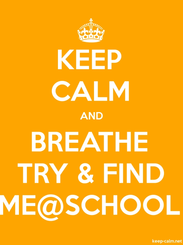 KEEP CALM AND BREATHE TRY & FIND ME@SCHOOL - white/orange - Default (600x800)