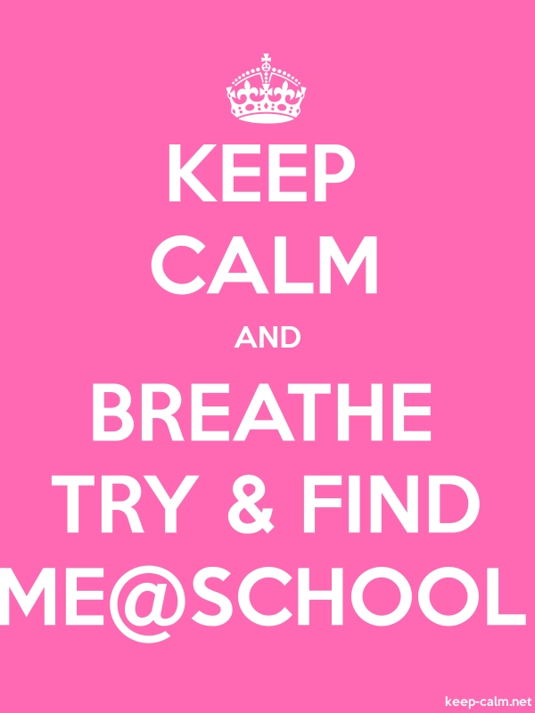 KEEP CALM AND BREATHE TRY & FIND ME@SCHOOL - white/pink - Default (600x800)