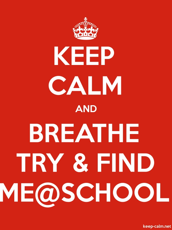 KEEP CALM AND BREATHE TRY & FIND ME@SCHOOL - white/red - Default (600x800)