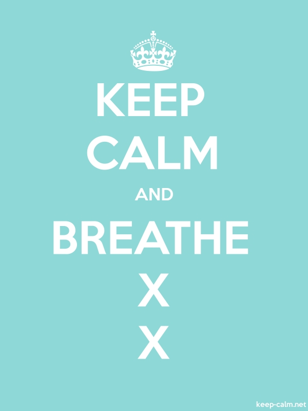KEEP CALM AND BREATHE X X - white/lightblue - Default (600x800)