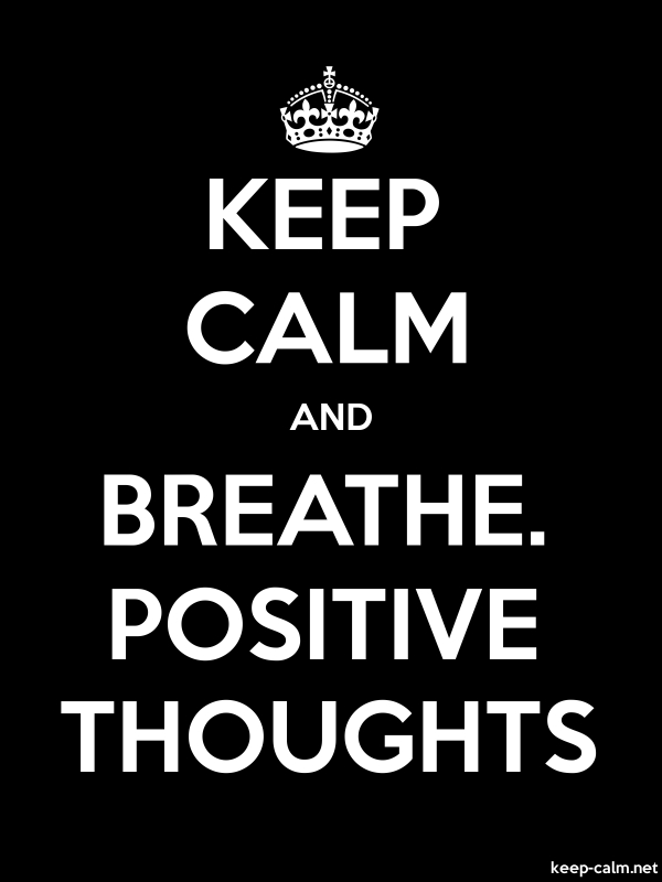 KEEP CALM AND BREATHE. POSITIVE THOUGHTS - white/black - Default (600x800)