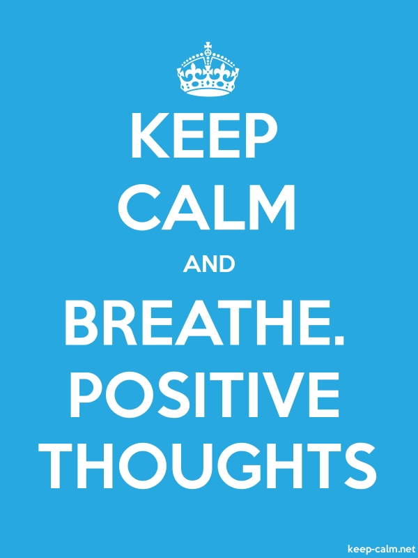 KEEP CALM AND BREATHE. POSITIVE THOUGHTS - white/blue - Default (600x800)