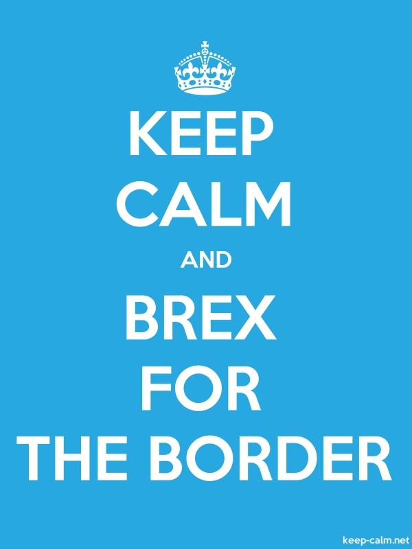 KEEP CALM AND BREX FOR THE BORDER - white/blue - Default (600x800)