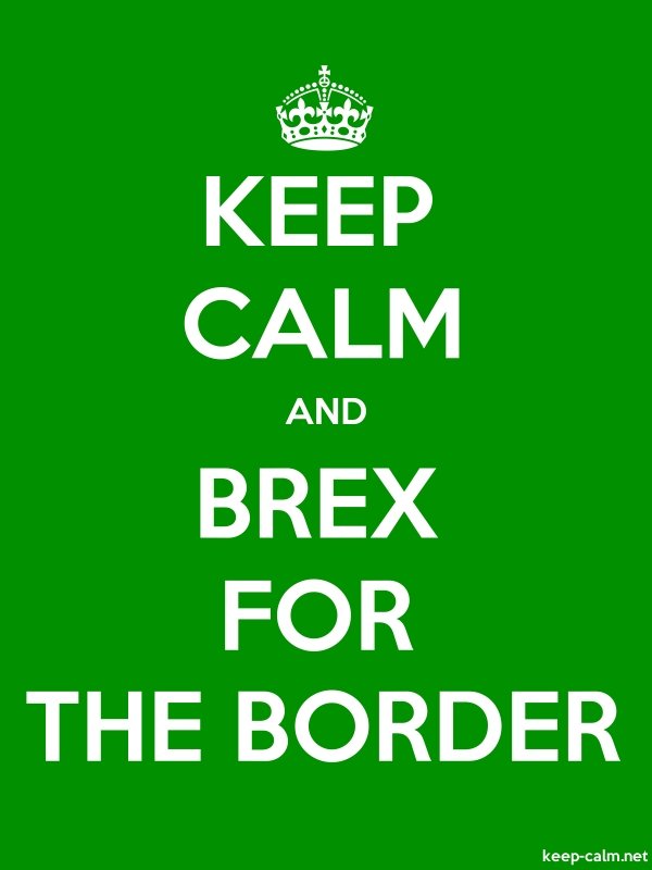 KEEP CALM AND BREX FOR THE BORDER - white/green - Default (600x800)