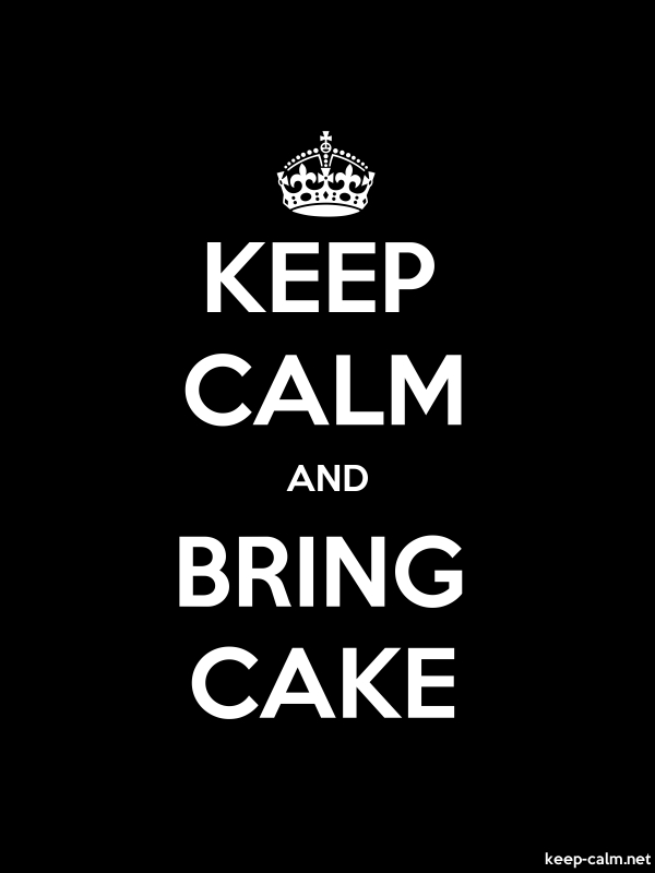 KEEP CALM AND BRING CAKE - white/black - Default (600x800)