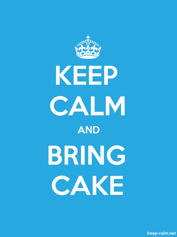 KEEP CALM AND BRING CAKE - white/blue - Default (600x800)