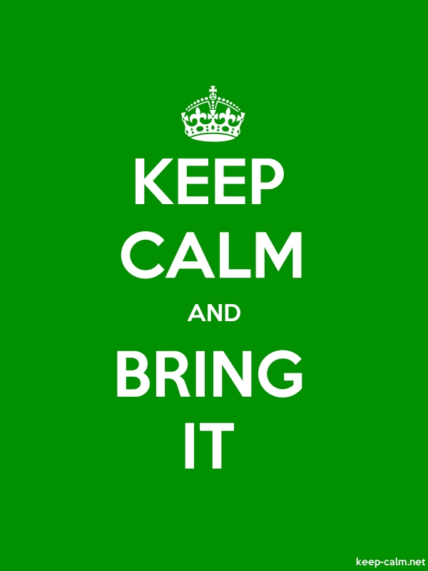 KEEP CALM AND BRING IT - white/green - Default (600x800)