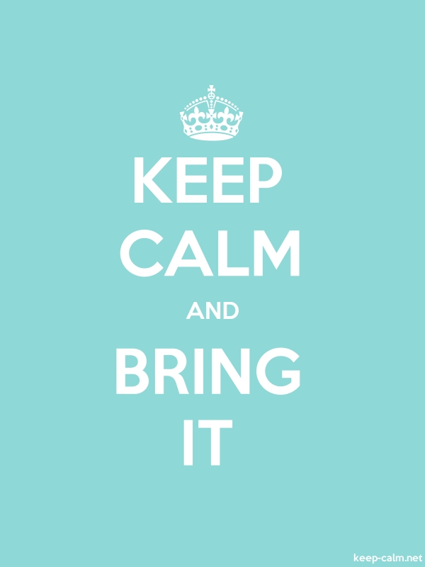 KEEP CALM AND BRING IT - white/lightblue - Default (600x800)
