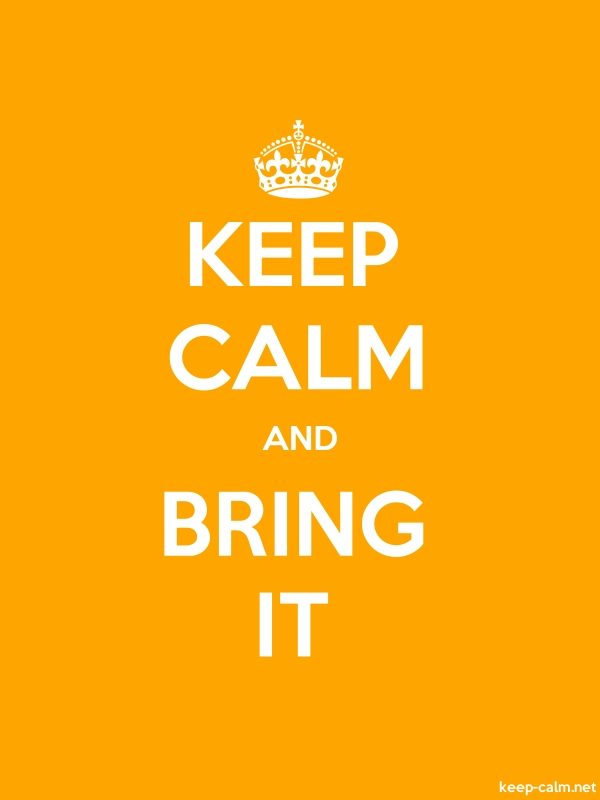 KEEP CALM AND BRING IT - white/orange - Default (600x800)