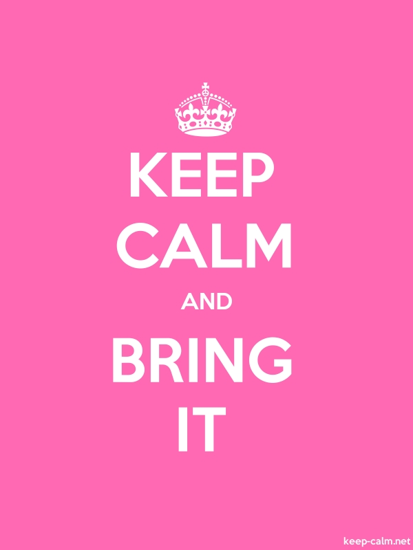 KEEP CALM AND BRING IT - white/pink - Default (600x800)