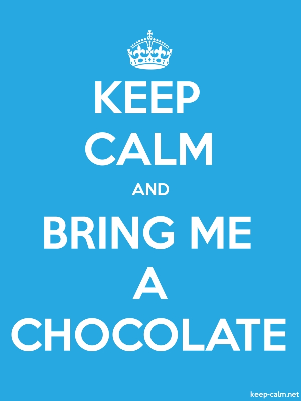 KEEP CALM AND BRING ME A CHOCOLATE - white/blue - Default (600x800)