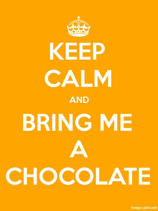 KEEP CALM AND BRING ME A CHOCOLATE - white/orange - Default (600x800)