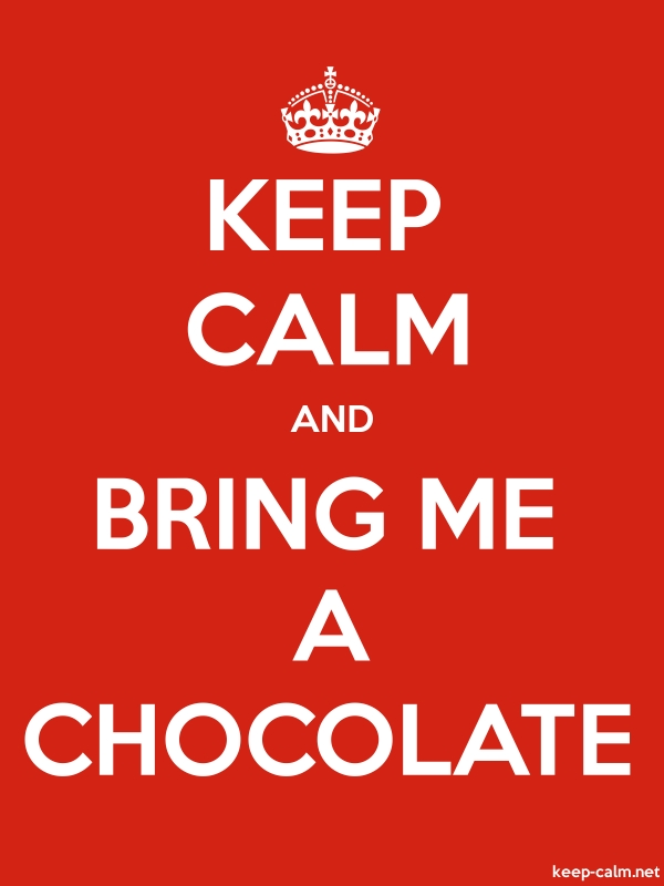 KEEP CALM AND BRING ME A CHOCOLATE - white/red - Default (600x800)