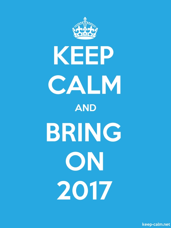 KEEP CALM AND BRING ON 2017 - white/blue - Default (600x800)