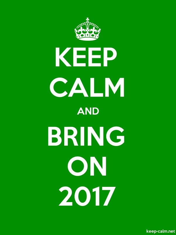 KEEP CALM AND BRING ON 2017 - white/green - Default (600x800)