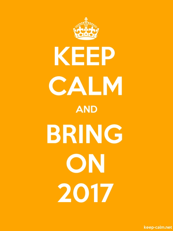 KEEP CALM AND BRING ON 2017 - white/orange - Default (600x800)