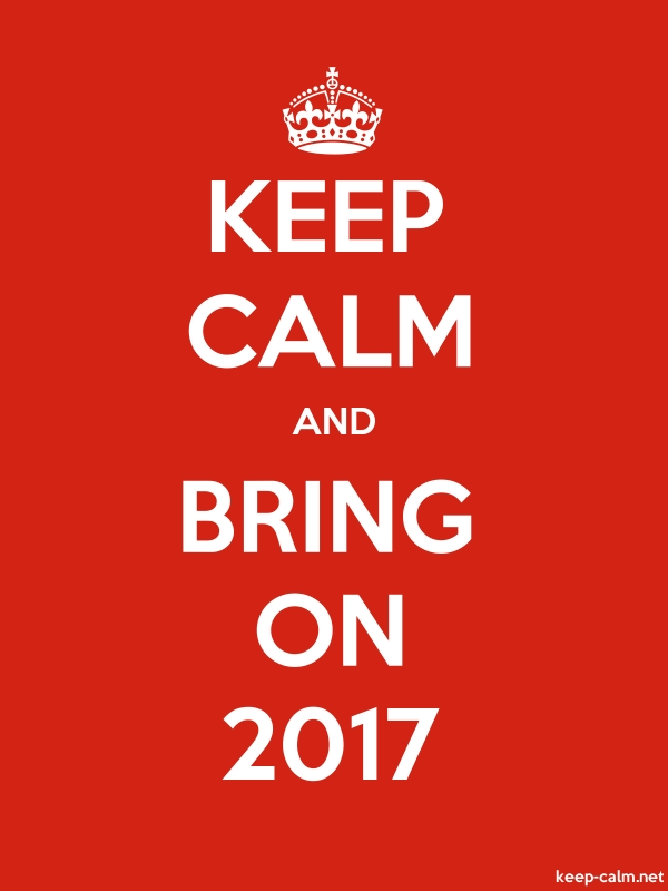 KEEP CALM AND BRING ON 2017 - white/red - Default (600x800)
