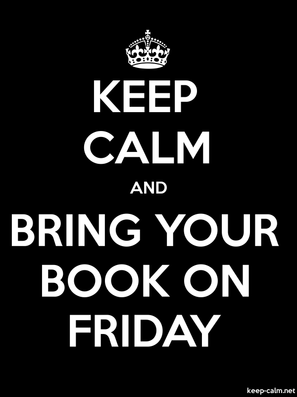 KEEP CALM AND BRING YOUR BOOK ON FRIDAY - white/black - Default (600x800)