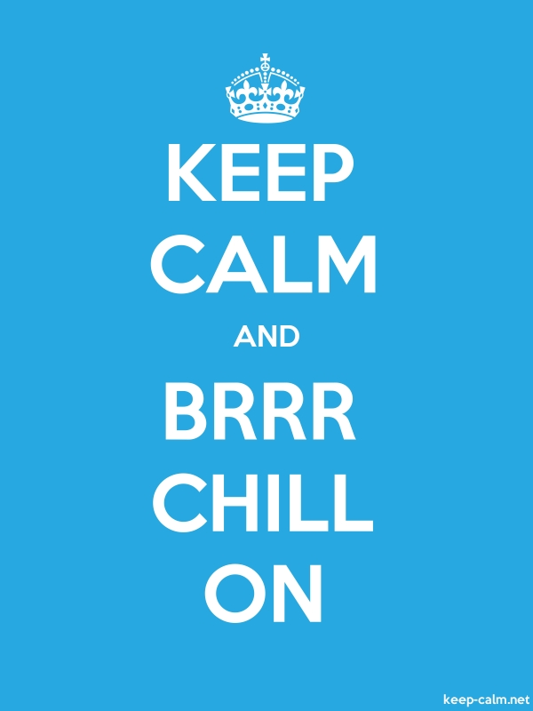 KEEP CALM AND BRRR CHILL ON - white/blue - Default (600x800)