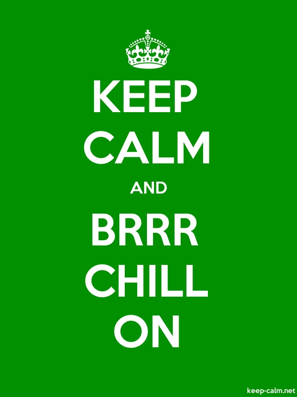 KEEP CALM AND BRRR CHILL ON - white/green - Default (600x800)